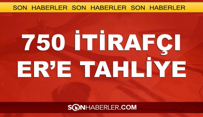 750 itirafçı asker tahliye edildi