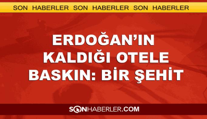 Darbeciler, Erdoğan'ın kaldığı oteli bastı