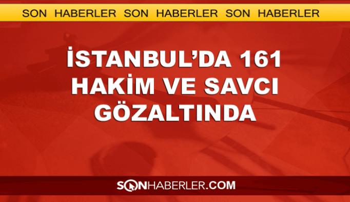 İstanbul'da 161 hakim ve savcı gözaltında
