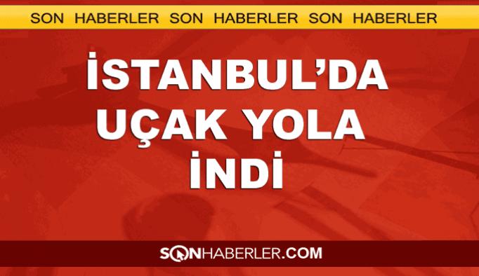 İstanbul'da yolcu uçağı otoyola indi
