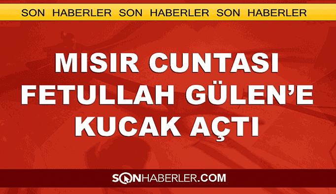 Mısır Cuntası Fetullah Gülen'e kucak açtı