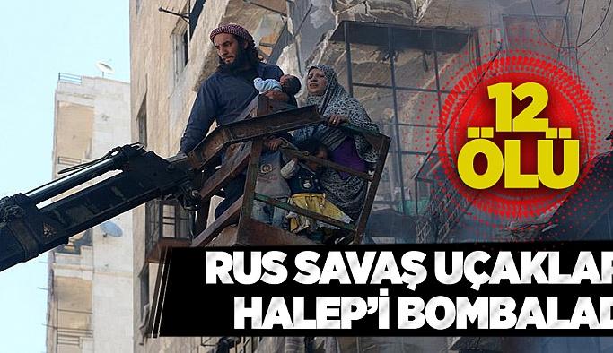 Rus uçakları Halep'te yerleşim yerini bombaladı 12 ölü 40 yaralı
