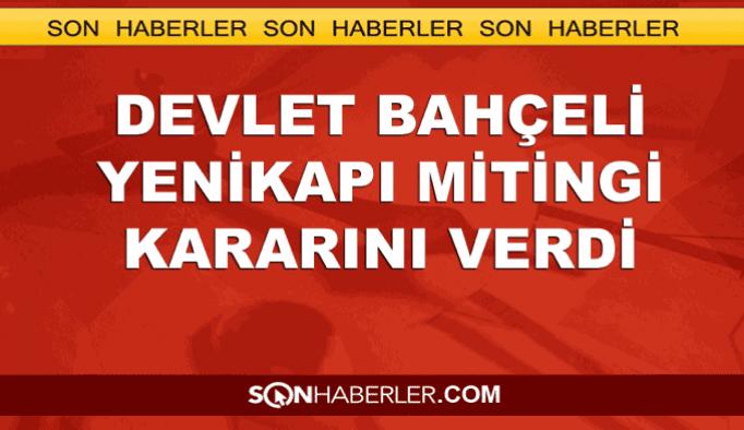 Devlet Bahçeli Erdoğan'ın miting davetine cevap verdi