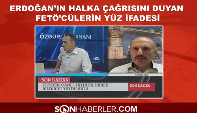 Erdoğan'ın çağrısını duyan FETÖ'cülerin yüz ifadesi VIDEO