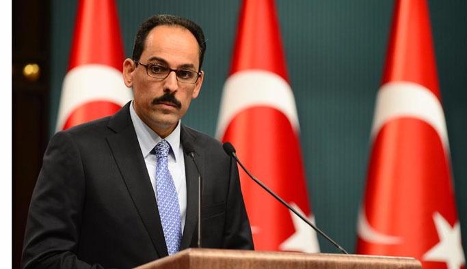 Kalın: PYD ve YPG terör örgütüyle anlaşma kabul edilemez
