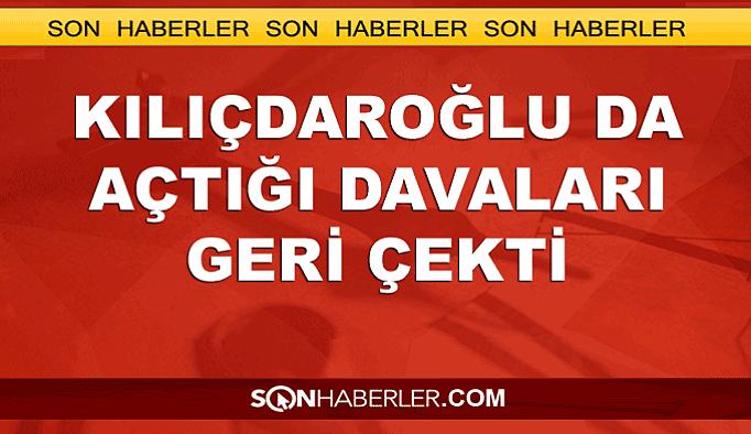 Kılıçdaroğlu da açtığı davalardan vazgeçti