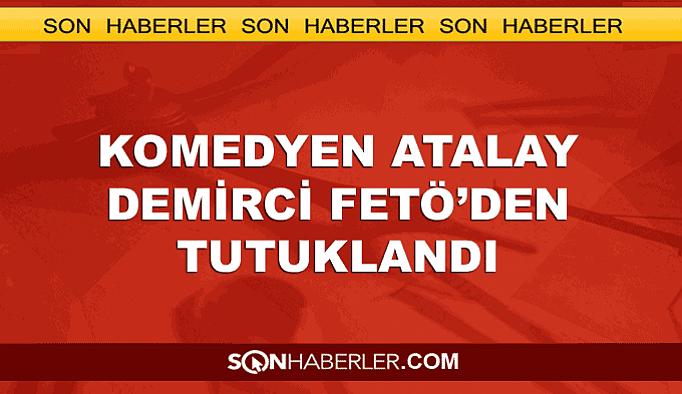 Komedyen Atalay Demirci FETÖ'den tutuklandı