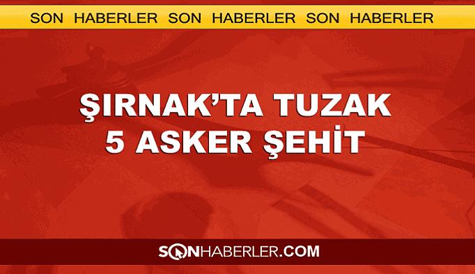 Şırnak'ta hain tuzak: 4 asker şehit