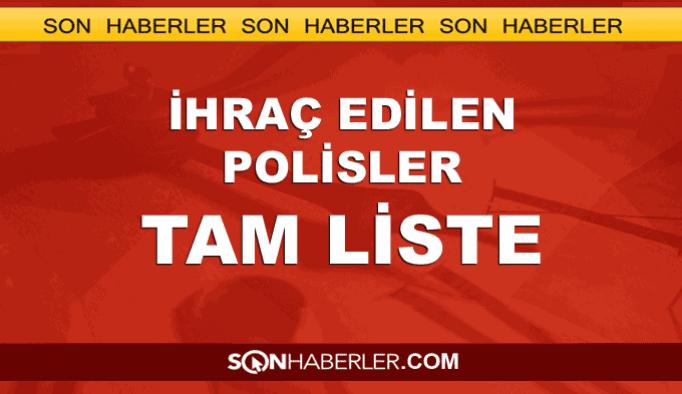 Kamudan ihraç edilen öğretmen ve polislerin TAM LİSTESİ