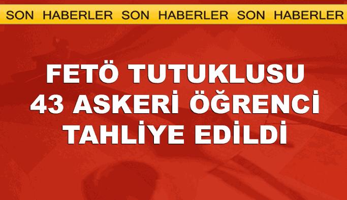 FETÖ tutuklusu 43 askeri öğrenci tahliye edildi