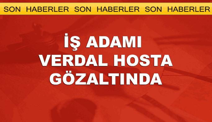 İş adamı Verdal Hosta gözaltında