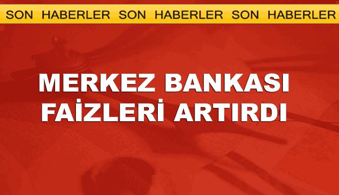 Merkez Bankası faizleri artırma kararı aldı