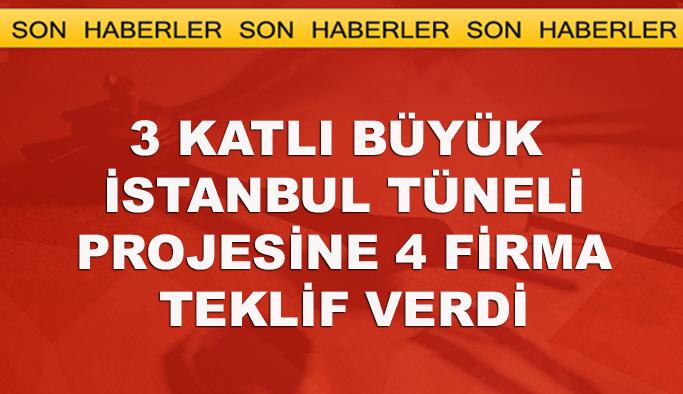 Büyük İstanbul Tüneli'ne 4 firma teklif verdi