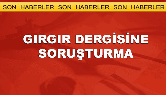 İğrenç küfürlerin yayınlandığı Gırgır'a soruşturma