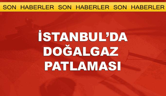 İstanbul'da doğalgaz patlaması, yaralılar var