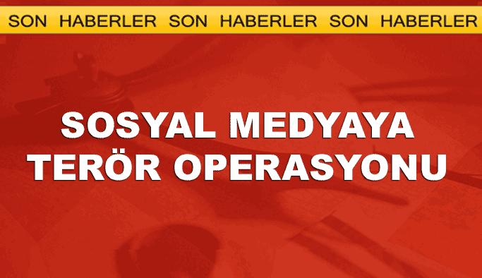 PKK'nın sosyal medya ayağına operasyon