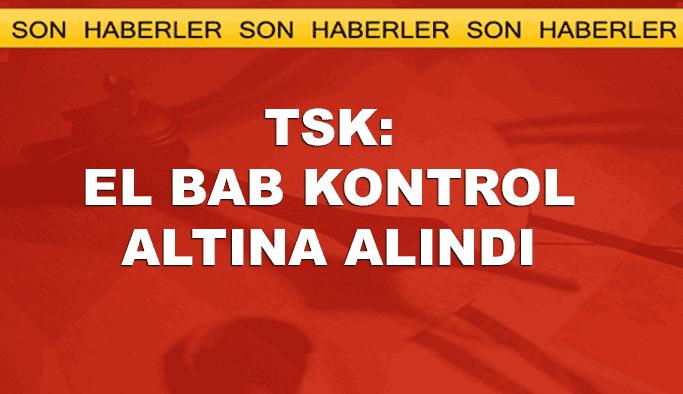 TSK'dan son dakika El Bab açıklaması: Kontrol tamam!