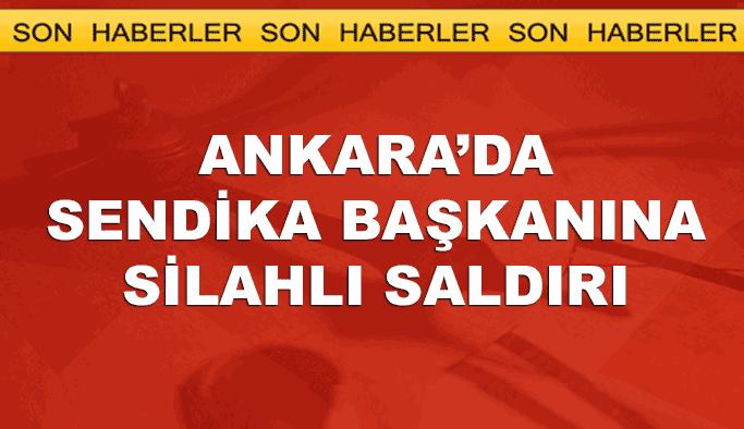 Türk Büro-Sen Genelbaşkanı'na silahlı saldırı!