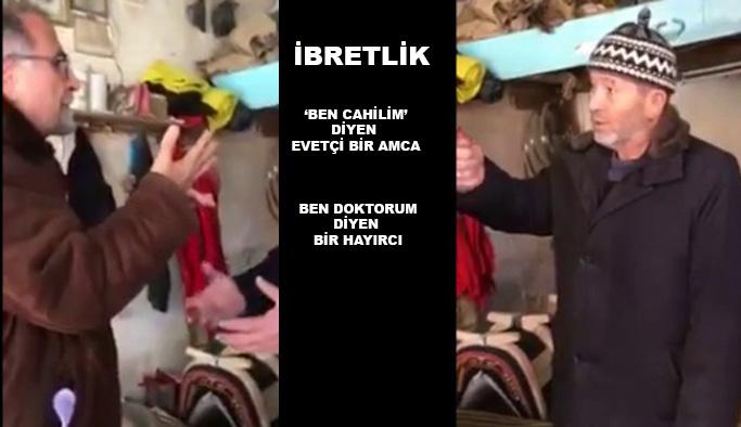 'Evetçi Cahil Amca'yı ikna edemeyen 'Hayırcı Doktor': Erdoğan'ı öldürecekler