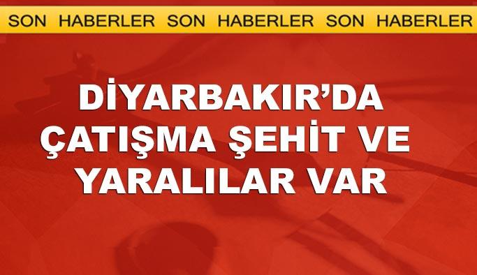 Diyarbakır'da çatışma, şehit ve yaralılar var