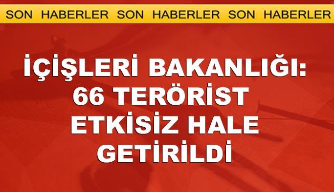 İçişleri Bakanlığı: 66 terörist etkisiz hale getirildi