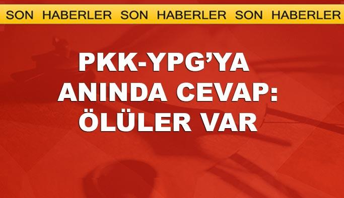 PKK-YPG bugün de saldırdı, anında karşılık verildi: Ölüler var