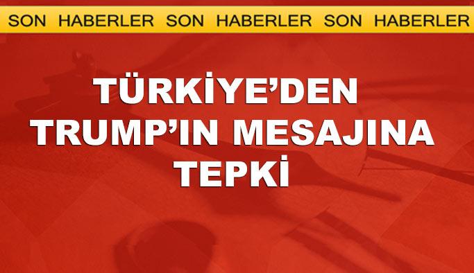 Türkiye'den Trump'ın açıklamasına tepki