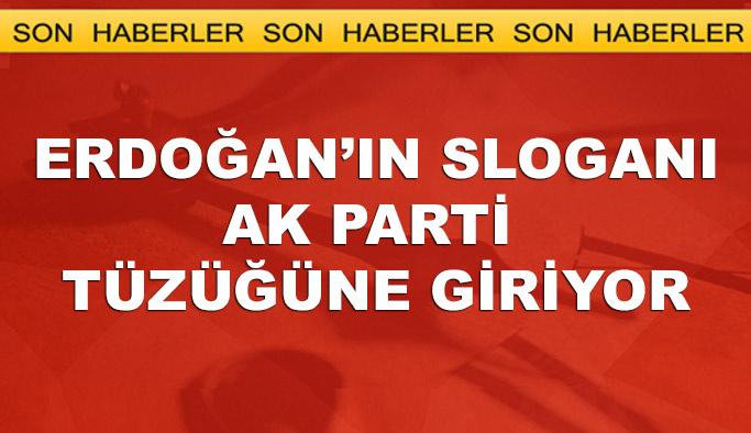 Cumhurbaşkanı Erdoğan'ın sloganı AK Parti tüzüğüne giriyor