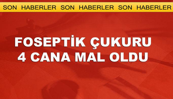 Adana'da foseptik çukuru faciası