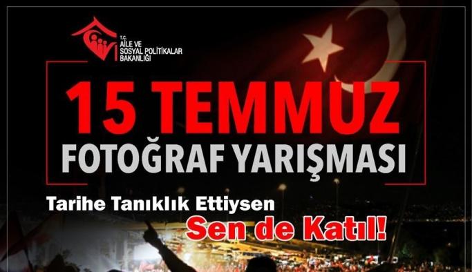 """Aile ve Sosyal Politikalar Bakanlığından """"15 Temmuz"""" konulu fotoğraf yarışması"""