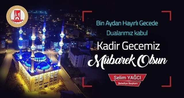 Bilecik Belediye Başkanı Selim Yağcı'nın Kadir Gecesi mesajı