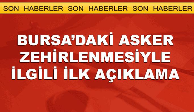 Bursa'daki asker zehirlenmesiyle ilgili ilk açıklama