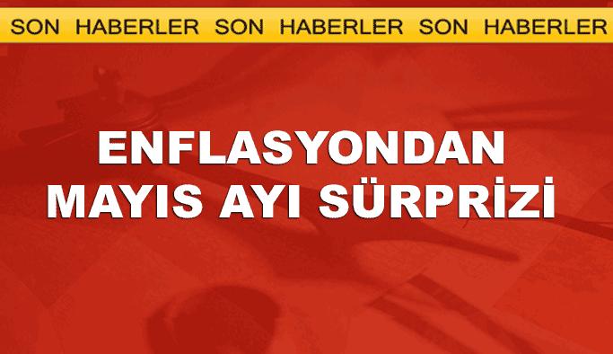 Enflasyon Mayıs ayında sürpriz yaptı