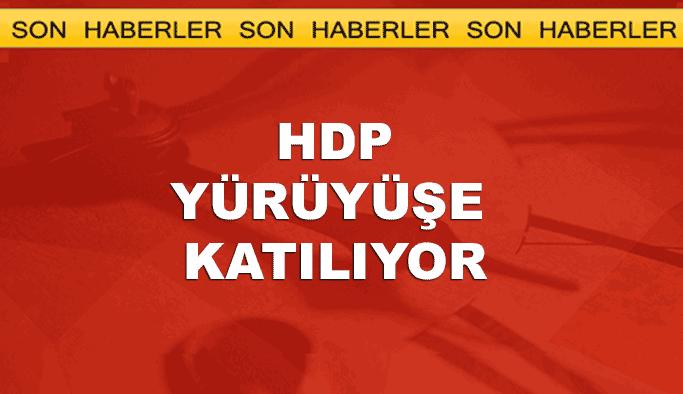 HDP de yürüyüşe katılıyor