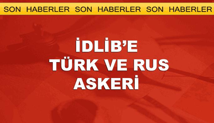 İdlib'e Türk ve Rus askeri konuşlanabilir