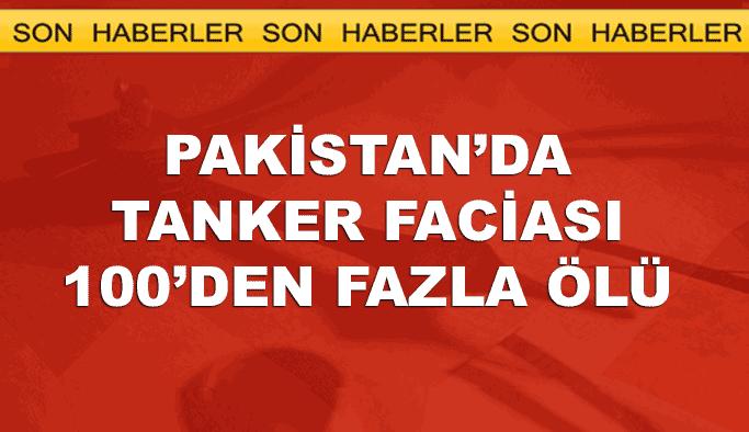 Pakistan'da bayram günü tanker faciası: 100'den fazla ölü var