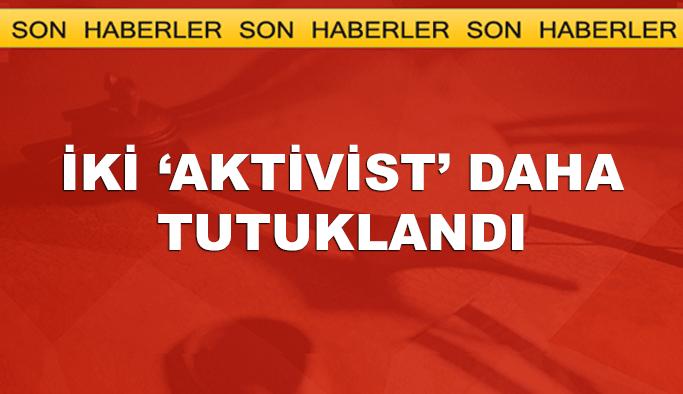 'İnsan hakları aktivistleri'nden ikisi daha tutuklandı