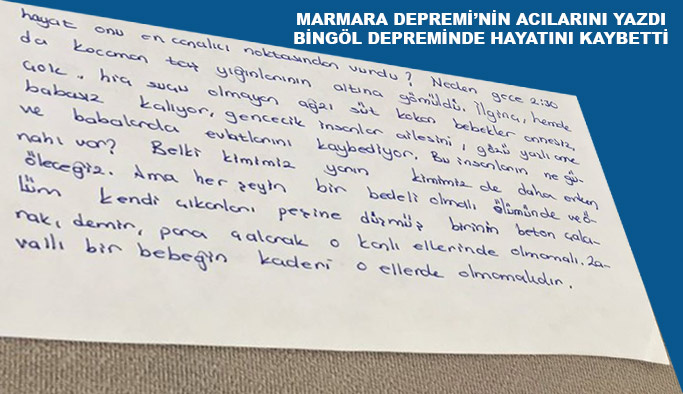 Marmara Depremi'nde yürek burkan mektup yazdı Bingöl depreminde hayatını kaybetti