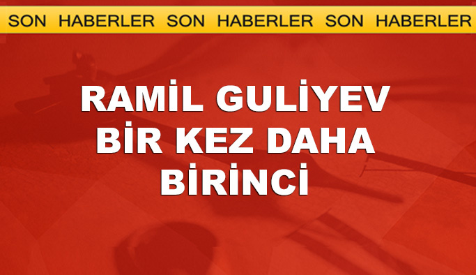 Son dakika haberi: Ramil Guliyev yine birinci
