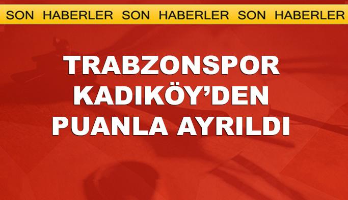 Trabzonspor, Kadıköy'den puanla ayrılıyor