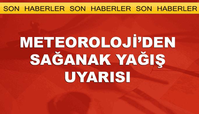 Meteoroloji'den İstanbul ve birçok il için sağanak yağış uyarısı