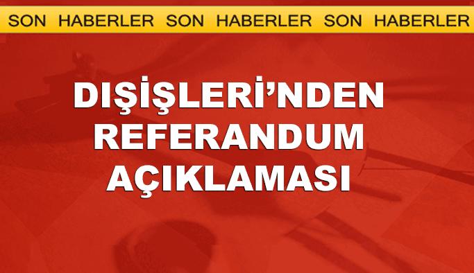 Türkiye'den son dakika referandum açıklaması