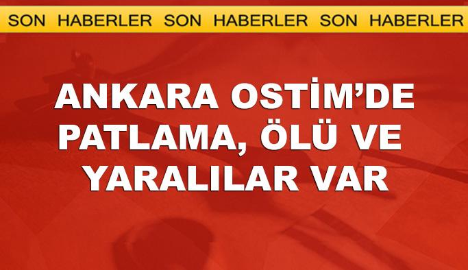 Ankara OSTİM'de patlama, ölü ve yaralılar var