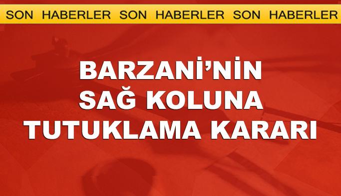 Barzani'nin sağ kolu hakkında tutuklama kararı