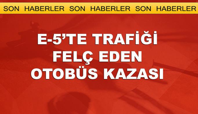İstanbul E-5 Karayolunda otobüs kazası