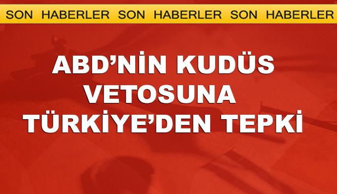 ABD'nin Kudüs vetosuna Türkiye'den ilk tepki