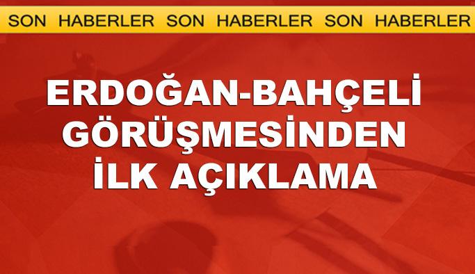 Erdoğan-Bahçeli görüşmesinden ilk açıklama