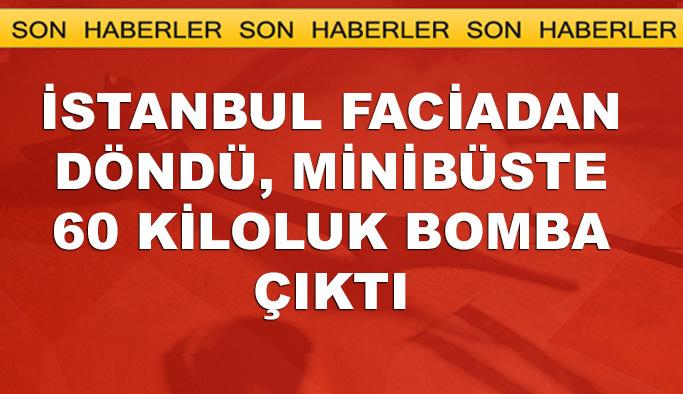 İstanbul'daki minibüsten 60 kiloluk bomba çıktı