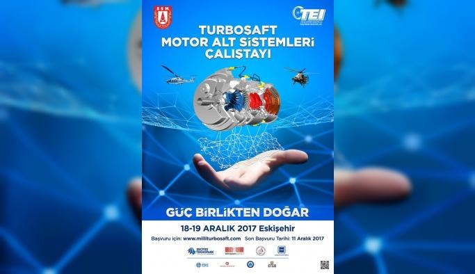 Turboşaft Motor Alt Sistemleri Çalıştayı Eskişehir'de düzenlenecek