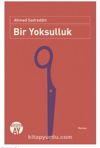 Ahmed Sadreddin'den yeni kitap: Bir Yoksulluk!